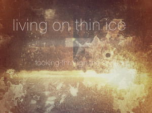 Living on thin ice