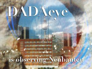 DADAeye is observing Neubauten #SayItDaDa
